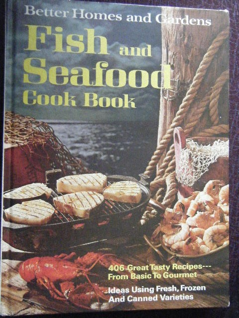 Better homes gardens fish and seafood cook book - Better homes and gardens cookbook 1968 ...